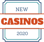 List of New Casinos 2020